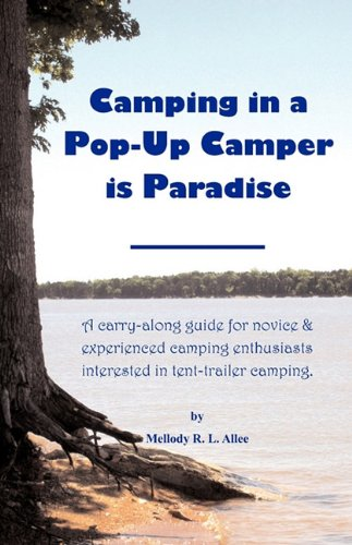 Camping in a Pop-Up Camper is Paradise: A carry-along ...